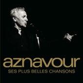 Ses plus belles chansons von Charles Aznavour