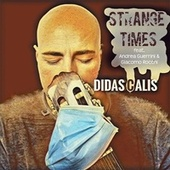 Strange Times by Andrea Guerrini Didascalis