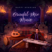 Oriental Mix Music de Raffi Avakian
