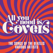 All You Need Is Covers by Various Artists