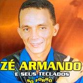 Só Forró by Zé Armando e Seus Teclados
