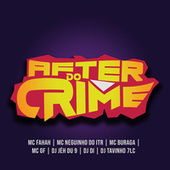 After do Crime (feat. MC Fahah, Mc Neguinho do ITR, MC Buraga & MC GF) by DJ Jéh Du 9