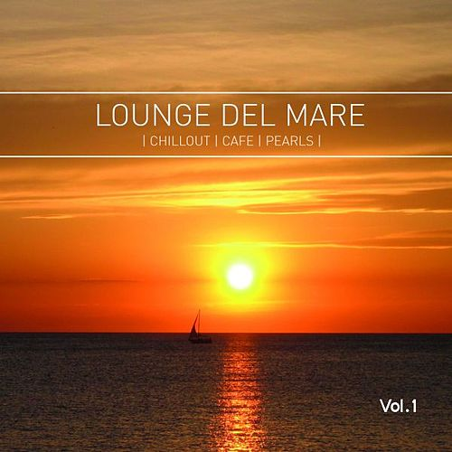 Lounge del Mare - Chillout Cafe Pearls by Various Artists