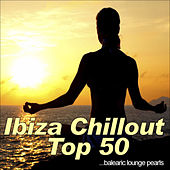 Ibiza Chillout Top 50 (balearic lounge pearls) von Various Artists