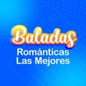 Baladas Románticas Las Mejores by Various Artists