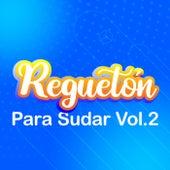 Reguetón Para Sudar Vol.2 de Various Artists