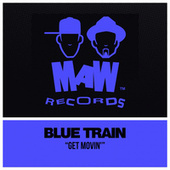 Get Movin' by Blue Train