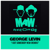 I Got Somebody New (Remixes) by Georg Levin (1)