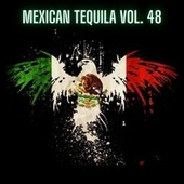 Mexican Tequila Vol. 48 by Various Artists