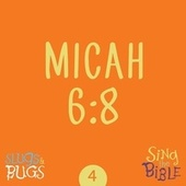 Micah 6:8 by Slugs and Bugs