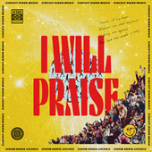 I Will Praise (Live) by Circuit Rider Music