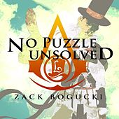 No Puzzle Unsolved (Remix of Puzzle from Professor Layton and the Diabolical Box and the Assassin's Creed 2 Theme) - Single by Zack Bogucki