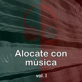 Alocate con música vol. I by Various Artists