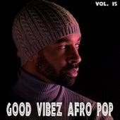 Good Vibez Afro Pop, Vol. 35 von Various Artists