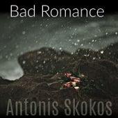 Bad Romance von Antonis Skokos