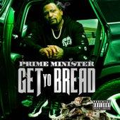 Get Yo Bread by Prime Minister