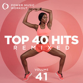 Top 40 Hits Remixed Vol. 41 (Nonstop Workout Mix 128 BPM) de Power Music Workout