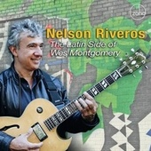 The Latin Side of Wes Montgomery de Nelson Riveros