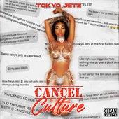 Cancel Culture von Tokyo Jetz