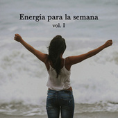 Energía para la semana vol. I by Various Artists
