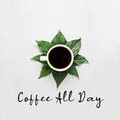 Coffee All Day – Smooth Bossa Nova Jazz for Relaxing Day, Cafe Music, Easy Listening Jazz, Instrumental Relaxation by Relaxing Instrumental Music