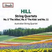 Hill: String Quartets Nos. 5, 6 & 11 von Australian String Quartet