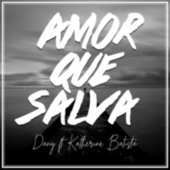 Amor Que Salva by Dany