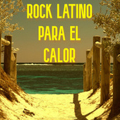 Rock Latino Para El Calor by Various Artists