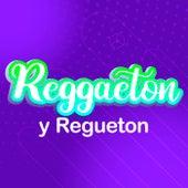 Reggaeton y Regueton de Various Artists