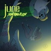 Something To Lose de June