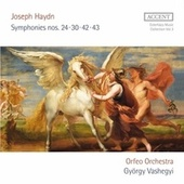 Haydn: Symphonies Nos. 24, 30, 42 & 43 by Orfeo Orchestra