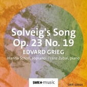 Solveigs Sang, Op. 23 No. 19 (Arr. for Voice & Piano) [Sung in German] by Hanna Scholl