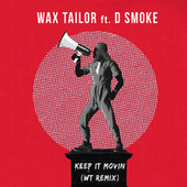 Keep It Movin (WT Remix) van Wax Tailor