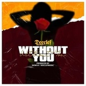 Without You by Deeclef