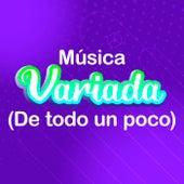 Música Variada (De Todo Un Poco) de Various Artists