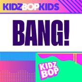 Bang! by KIDZ BOP Kids