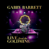 Live From The Goldmine by Gabby Barrett