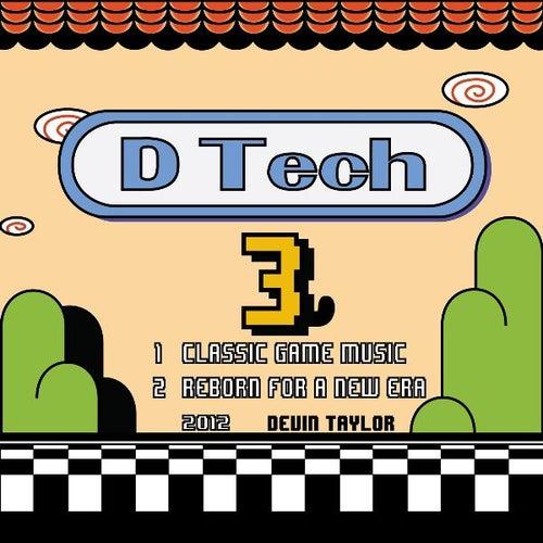 D Tech 3 by Devin Taylor