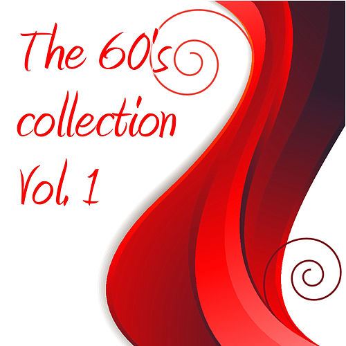 The 60's Collection Vol. 1 by Various Artists