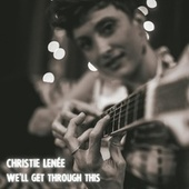 We'll Get Through This by Christie Lenée