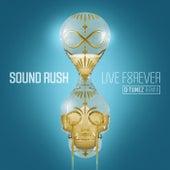 Live Forever (D-Tunez Remix) von Sound Rush