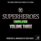 DC Superheroes Compilation Vol. Three de Geek Music