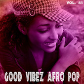 Good Vibez Afro Pop, Vol. 43 de Various Artists