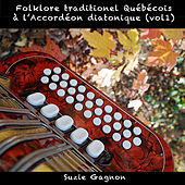 Folklore Traditionnel Québécois À L'accordéon Diatonique, Vol. 1 by Suzie Gagnon
