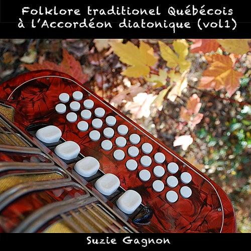 Folklore Traditionnel Québécois À L'accordéon Diatonique, Vol. 1 by Suzie Gagnon