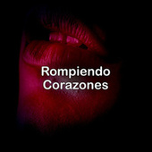 Rompiendo Corazones by Various Artists