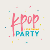 KPOP Listening Party by Various Artists