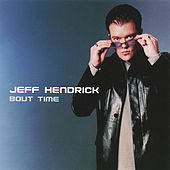 Bout Time by Jeff Hendrick