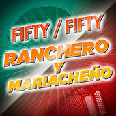 Fifty/Fifty Ranchero y Mariacheño by Various Artists