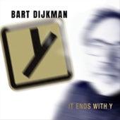It Ends with Y von Bart Dijkman
